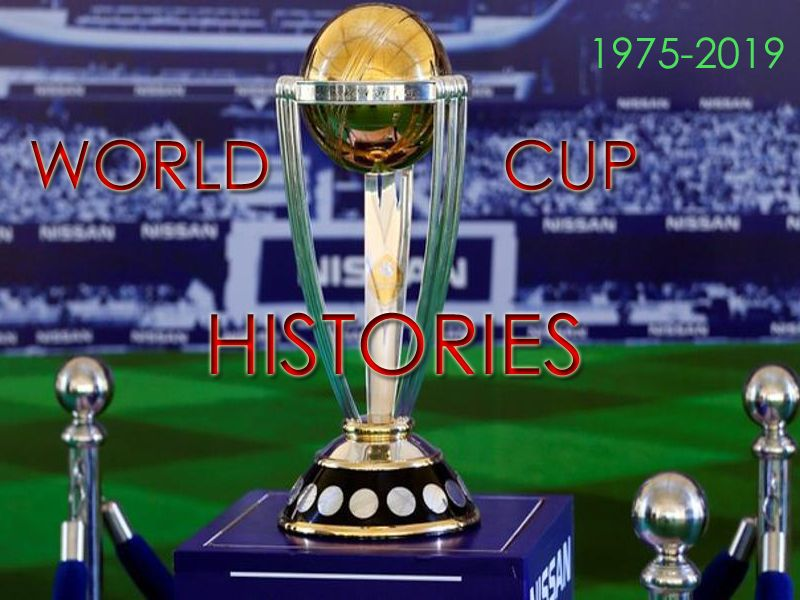 Cricket World Cup Hiotories(1975 to 2019)