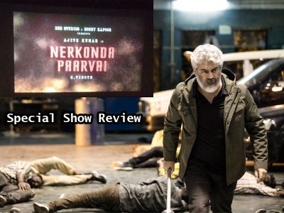 Nerkonda Paarvai World Premiere Show review & Releasing theaters list