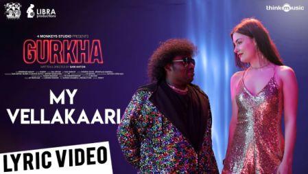 My Vellakaari Song Lyric Video  Gurkha  Yogi Babu, Elyssa Erhardt   Raj Aryan  