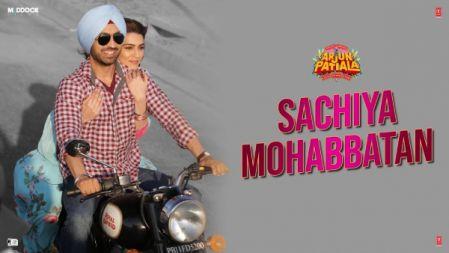 Arjun Patiala - Sachiya Mohabbatan Video Song |Diljit Dosanjh, Kriti Sanon |