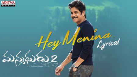 Manmadhudu 2 - Hey Menina Lyrical Song|Akkineni Nagarjuna, Rakul Preet |