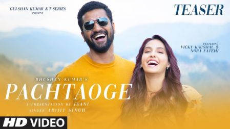 Pachtaoge Song Teaser |Vicky Kaushal & Nora Fatehi  |