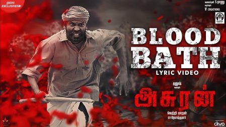 Blood Bath Lyric Video Song | Asuran | Dhanush | Vetri Maaran , G V Prakash |