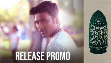 Enai Noki Paayum Thota Movie Release Promo | Dhanush, Megha Akash | Gautham Vasudev Menon