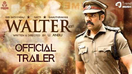 Walter Tamil Movie Official Trailer | Sibi Sathyaraj | Shirin | Samuthirakani | Natty