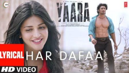 Har Dafaa Lyrical | Yaara | Vidyut Jammwal, Shruti Haasan | Shaan