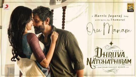 Dhruva Natchathiram | Oru Manam Video | Chiyaan Vikram | Harris Jayaraj | Gautham Vasudev Menon