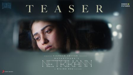 Netrikann Movie Official Teaser | Nayanthara | Vignesh Shivan | Milind Rau