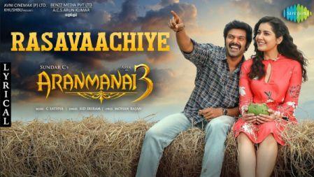 Rasavaachiye - Lyric Video | Aranmanai 3 | Arya, Raashi Khanna | Sundar C | Sid Sriram | C. Sathya