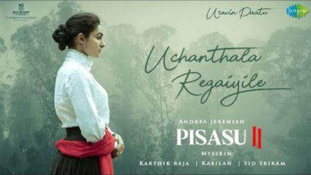Uchanthala Regaiyile - Audio Song | Pisasu 2 | Andrea Jeremiah | Mysskin | Karthik Raja | Sid Sriram